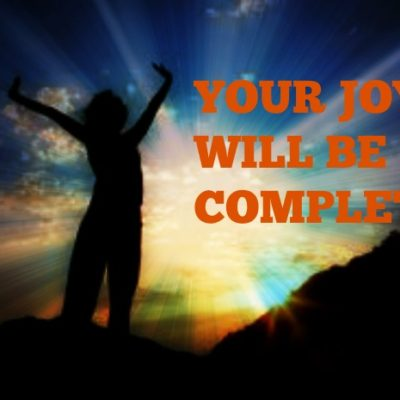Your Joy Will Be Complete!